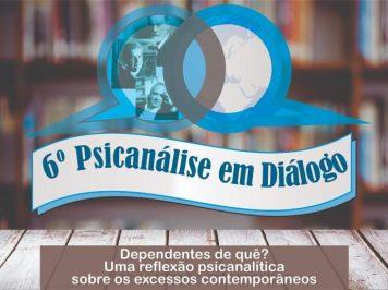 [Evento Gratuito] Psicanálise em Diálogo tratará do tema das Dependências