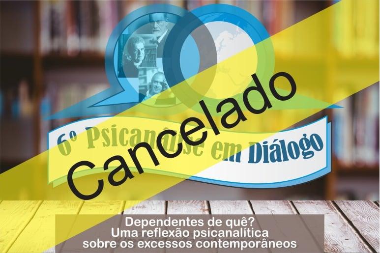 Cancelamento do Psicanálise em Diálogo e Seminários deste sábado