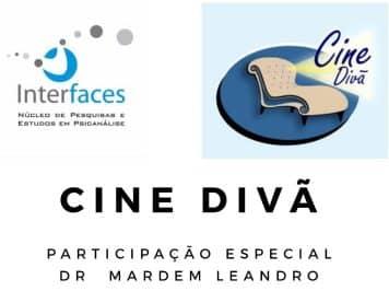 [EVENTO] Cine Divã com participação especial do psicanalista Dr. Mardem Leandro Silva